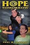 Hope for Tomorrow, Paul M. Carhart, 0595199909