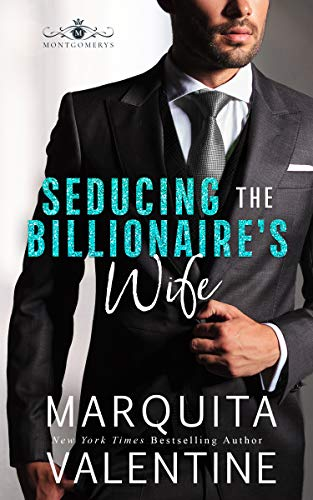 Seducing the Billionaire's Wife by [Valentine, Marquita]