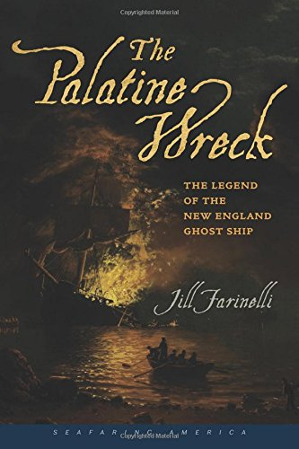The Palatine Wreck: The Legend of the New England Ghost Ship (Seafaring America)