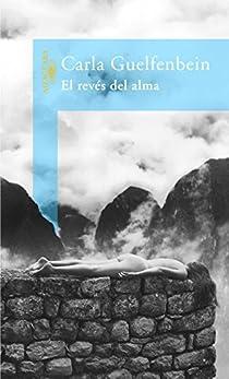 EL REVES DEL ALMA par Carla Guelfenbein