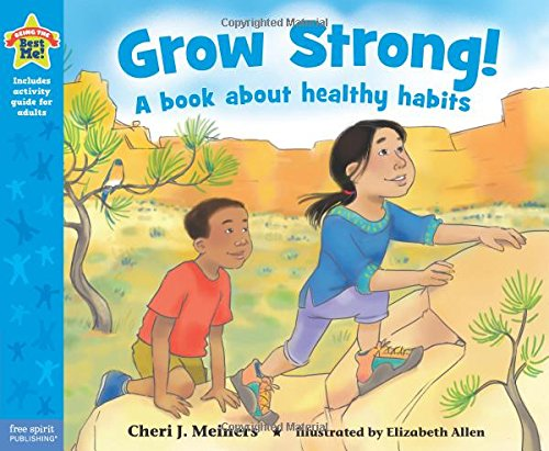 Grow Strong!: A book about healthy habits (Being the Best Me Series)