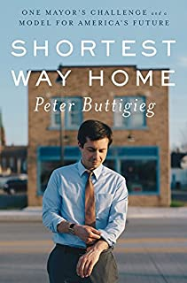 Book Cover: Shortest Way Home: One Mayor's Challenge and a Model for America's Future
