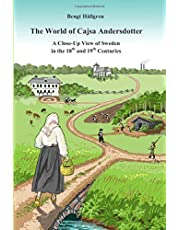 The world of Cajsa Andersdotter: A close-up view of Sweden in the 18th and 19th century
