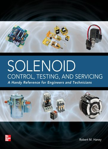 Solenoid Control, Testing, and Servicing: A Handy Reference for Engineers and - Handy Tabs