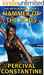Hammer of the Gods (The Myth Hunter Book 5)