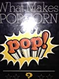 What Makes Popcorn Pop?, Dave Woodside, 0689307942