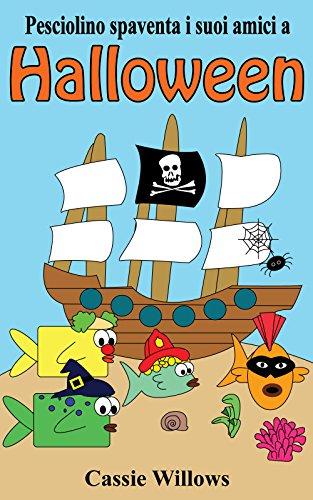 Pesciolino spaventa i suoi amici a Halloween: Italian language edition (Amici del Pesciolino Vol. 1) (Italian Edition) -