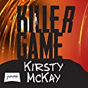 Killer Game Audiobook by Kirsty McKay Narrated by Lisa Coleman