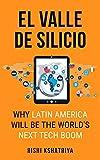 El Valle de Silicio: Why Latin America Will be the World's Next Tech Boom