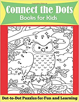 Connect The Dots Books For Kids Ages 4 8 Dot To Dot Puzzles For