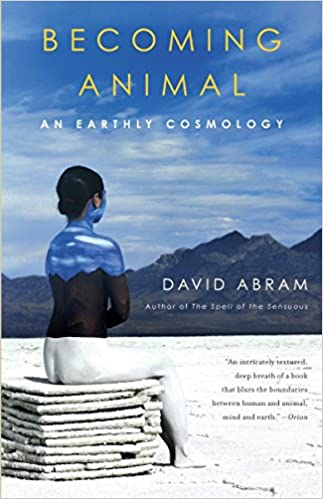 Becoming animal an earthly cosmology david abram 9780375713699 flip to back flip to front fandeluxe Choice Image