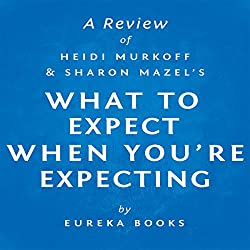 What to Expect When You're Expecting by Heidi Murkoff and Sharon Mazel