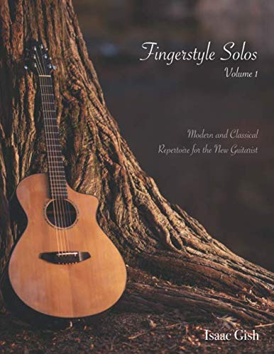 - Fingerstyle Solos Volume 1: Modern and classical repertoire for the new guitarist
