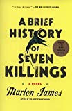 A Brief History of Seven Killings: A Novel