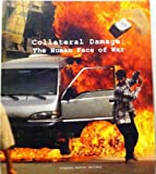 Collateral Damage : The Human Face of War, , 0985952903