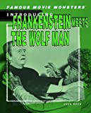 Introducing Frankenstein Meets the Wolfman (Famous Movie Monsters)