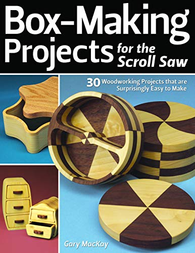 Box-Making Projects for the Scroll Saw: 30 Woodworking Projects that are Surprisingly Easy to ()