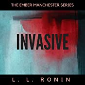 Invasive: The Ember Manchester Series, Book 2 | L.L. Ronin