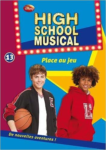 Livres gratuits en ligne High School Musical 13 - Place au jeu epub, pdf