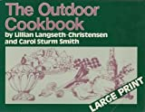 Outdoor Cookbook, Lilian L. Christensen and Carol S. Smith, 0802724604