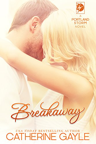 Breakaway (Portland Storm Book 1) by [Gayle, Catherine]