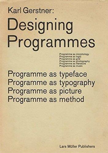 Download Karl Gerstner: Designing Programmes: Programme as Typeface, Typography, Picture, Method pdf
