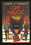 Cry Havoc, James D. Forman, 0684188384