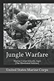Jungle Warfare: Marine Corps Schools, 1943 [The Illustrated Edition]