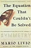 Image of The Equation That Couldn't Be Solved: How Mathematical Genius Discovered the Language of Symmetry