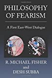 img - for Philosophy of Fearism: A First East-West Dialogue book / textbook / text book