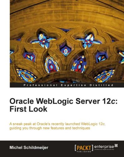 Download Oracle WebLogic Server 12c: First Look Pdf