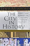 The City in History, Lewis Mumford, 0156180359