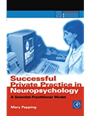 Successful Private Practice in Neuropsychology and Neuro-Rehabilitation: A Scientist-Practitioner Model