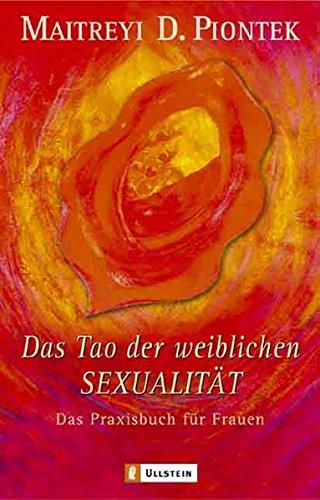 Das Tao der weiblichen Sexualität: Das Praxisbuch für Frauen