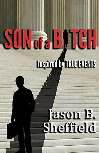 Son of a Bitch: based on a true story