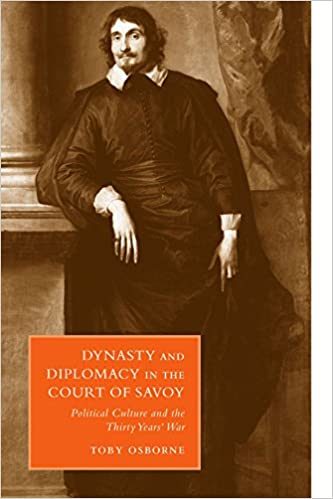 dynasty-and-diplomacy-in-the-court-of-savoy-political-culture-and-the-thirty-years-war-cambridge-studies-in-italian-history-and-culture