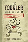 The Toddler Survival Guide: Complete Protection from the Whiny Unfed