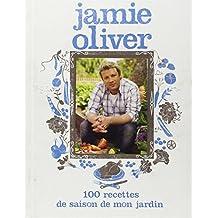 JAMIE OLIVER 100 RECETTES DE SAISON DE MON JARDIN