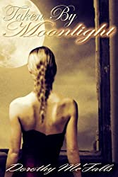 Taken By Moonlight: Sensual Paranormal Historical Romance