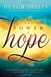 The Power of Hope: Let God Renew Your Mind, Heal Your Heart, and Restore Your Dreams