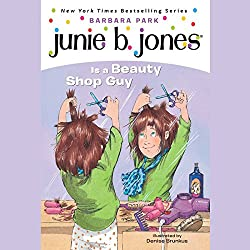 Junie B. Jones is a Beauty Shop Guy, Book 11