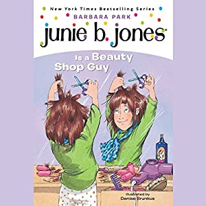 Junie B. Jones is a Beauty Shop Guy, Book 11 Audiobook
