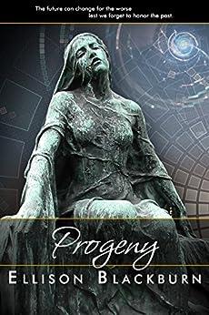 Progeny (Regeneration Chronicles, #2) by [Blackburn, Ellison]