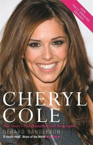 Cheryl Cole: Her Story—The Unauthorized Biography