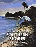 Bansemer's Book of the Southern Shores/Roger Bansemer, Roger Bansemer, 1561642940