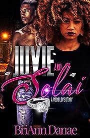 Juvie & Solai: A Hood Love Story