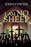 img - for I Am No Sheep book / textbook / text book