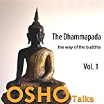 The Dhammapada, Vol. 1: The Way of the Buddha |  Osho