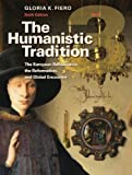 The Humanistic Tradition Book 3: The European Renaissance, The Reformation, and Global Encounter