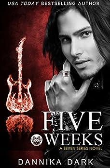 Five Weeks (Seven Series Book 3) by [Dark, Dannika]